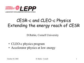 CESR-c and CLEO-c Physics Extending the energy reach of CESR