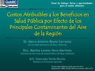 Tijuana, Baja California. 23 de enero de 2013 Apoyado por UABC-COCEF-EPA con convenio TAA11-010