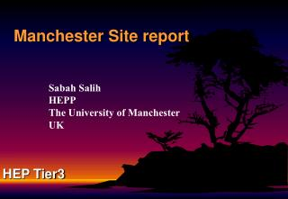 Manchester Site report