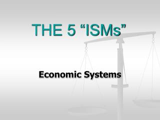 "THE 5 ""ISMs"""