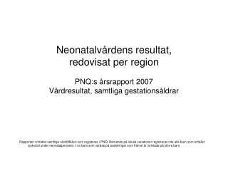 Andel av respektive läns nyfödda som vårdats på neonatalavdelning