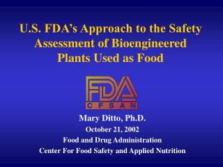 U.S. FDA's Approach to the Safety Assessment of Bioengineered Plants Used as Food