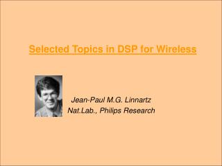 Selected Topics in DSP for Wireless