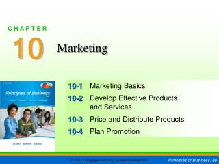 10-1 Marketing Basics 10-2 Develop Effective Products and Services