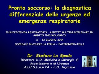 Pronto soccorso: la diagnostica differenziale delle urgenze ed emergenze respiratorie