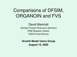 Comparisons of DFSIM, ORGANOIN and FVS