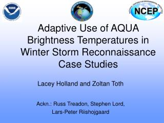 Adaptive Use of AQUA Brightness Temperatures in Winter Storm Reconnaissance Case Studies