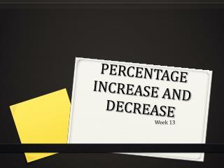 PERCENTAGE INCREASE AND DECREASE