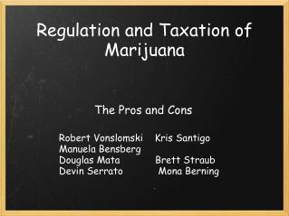 Regulation and Taxation of Marijuana