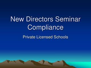New Directors Seminar Compliance