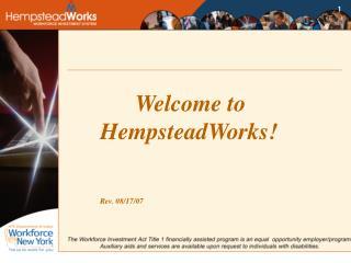 Welcome to HempsteadWorks! Rev. 08/17/07
