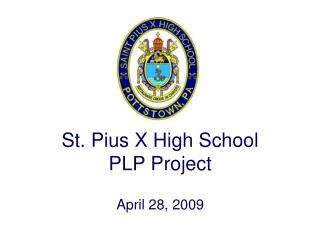 St. Pius X High School PLP Project