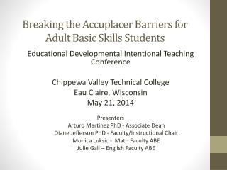 Breaking the Accuplacer Barriers for  Adult Basic Skills Students