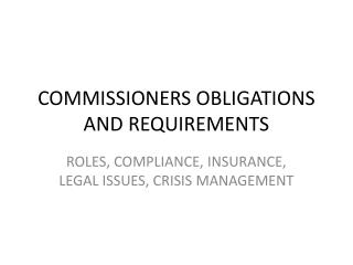 COMMISSIONERS OBLIGATIONS AND REQUIREMENTS