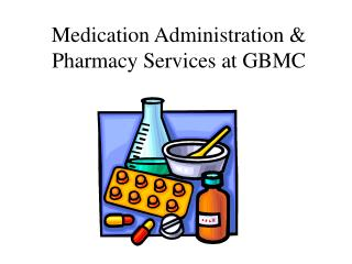 Medication Administration & Pharmacy Services at GBMC