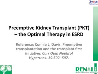 Preemptive Kidney Transplant (PKT) – the Optimal Therapy in ESRD