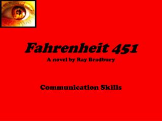 Fahrenheit 451 A novel by Ray Bradbury