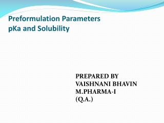 Preformulation Parameters pKa and Solubility