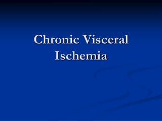 Chronic Visceral Ischemia
