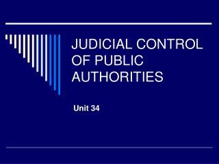 JUDICIAL CONTROL OF PUBLIC AUTHORITIES