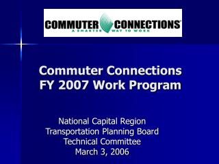 Commuter Connections  FY 2007 Work Program