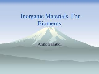 Inorganic Materials  For Biomems
