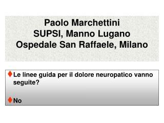 Paolo Marchettini SUPSI, Manno Lugano Ospedale San Raffaele, Milano