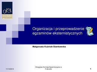 Organizacja i przeprowadzenie egzaminów eksternistycznych