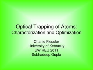 Optical Trapping of Atoms: Characterization and Optimization