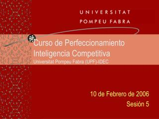 Curso de Perfeccionamiento Inteligencia Competitiva Universitat Pompeu Fabra (UPF)-IDEC