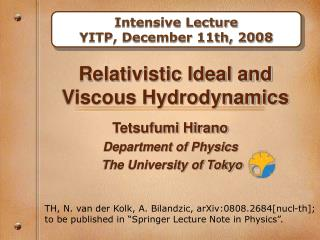 Relativistic Ideal and Viscous Hydrodynamics