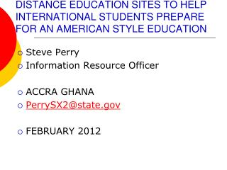 DISTANCE EDUCATION SITES TO HELP INTERNATIONAL STUDENTS PREPARE FOR AN AMERICAN STYLE EDUCATION