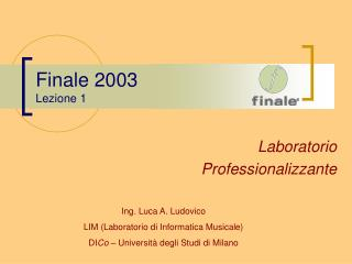 Finale 2003 Lezione 1