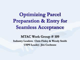 Optimizing Parcel Preparation  Entry for Seamless Acceptance