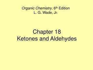 Chapter 18 Ketones and Aldehydes