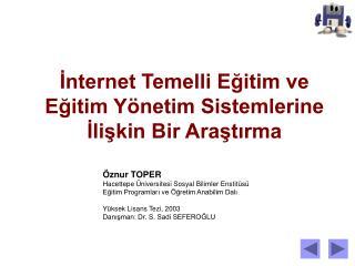 İnternet Temelli Eğitim ve Eğitim Yönetim Sistemlerine İlişkin Bir Araştırma