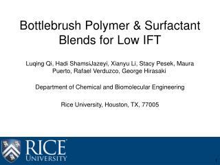 Bottlebrush Polymer &  Surfactant Blends  for Low IFT