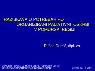 SDMSBZT Pomurja, SB Murska Sobota, PZD Murska Sobota: