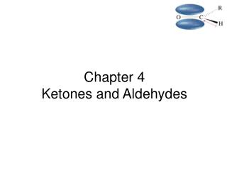 Chapter 4 Ketones and Aldehydes