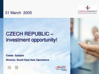CZECH REPUBLIC �  investment opportunity !