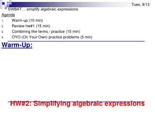 SWBAT… simplify algebraic expressions