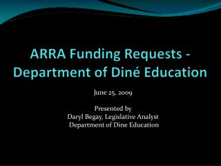 ARRA Funding Requests -Department of Din� Education