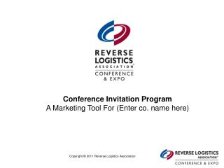 Conference Invitation Program A Marketing Tool For  (Enter co. name here)