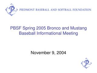 PBSF Spring 2005 Bronco and Mustang Baseball Informational Meeting