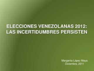 ELECCIONES VENEZOLANAS  2012: LAS INCERTIDUMBRES PERSISTEN