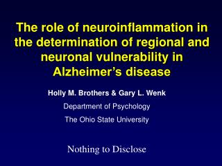 Holly M. Brothers & Gary L. Wenk Department of Psychology  The Ohio State University