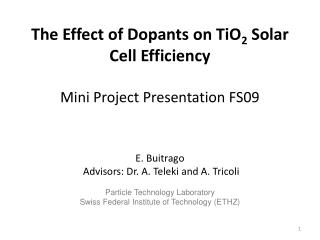 The Effect of Dopants on TiO 2  Solar Cell Efficiency Mini Project Presentation FS09