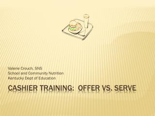 Cashier Training:  Offer Vs. Serve