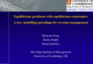 Houyuan Jiang Danny Ralph Stefan Scholtes The Judge Institute of Management