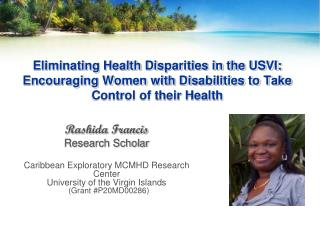 Rashida  Francis Research Scholar Caribbean Exploratory MCMHD Research Center